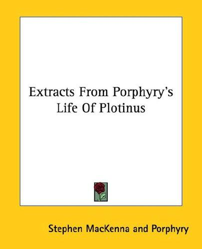 Extracts from Porphyry's Life of Plotinus by Stephen Mackenna