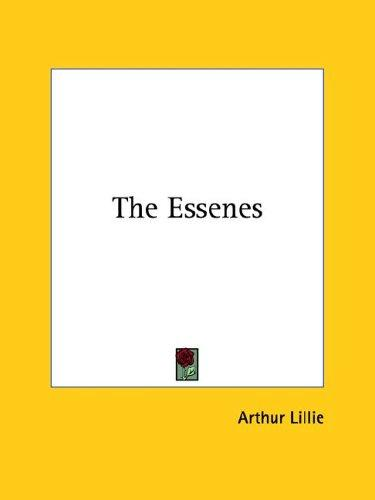 The Essenes by Arthur Lillie