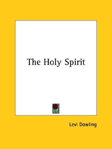The Holy Spirit by Levi Dowling