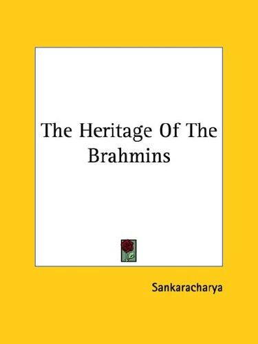 The Heritage of the Brahmins by Sankaracharya