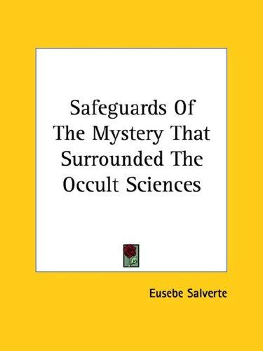 Safeguards of the Mystery That Surrounded the Occult Sciences by Eusebe Salverte