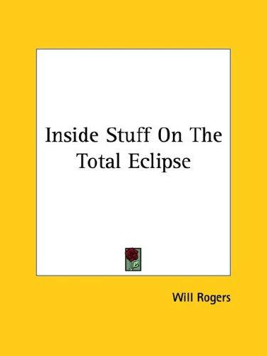 Inside Stuff on the Total Eclipse by Will Rogers