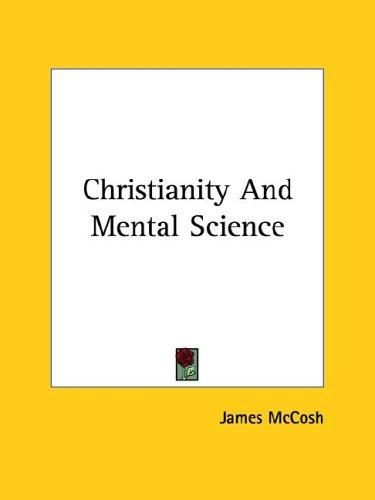 Christianity and Mental Science by James McCosh