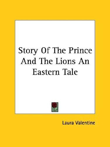 Story of the Prince and the Lions an Eastern Tale by Laura Valentine