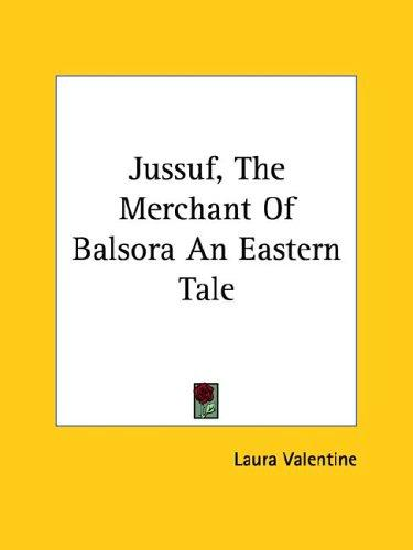 Jussuf, the Merchant of Balsora by Laura Valentine