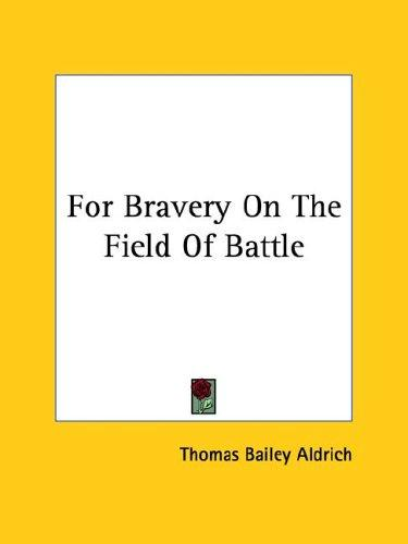 For Bravery on the Field of Battle by Thomas Bailey Aldrich