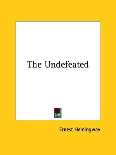 The Undefeated by Ernest Hemingway
