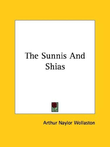 The Sunnis and Shias by Arthur N. Wollaston