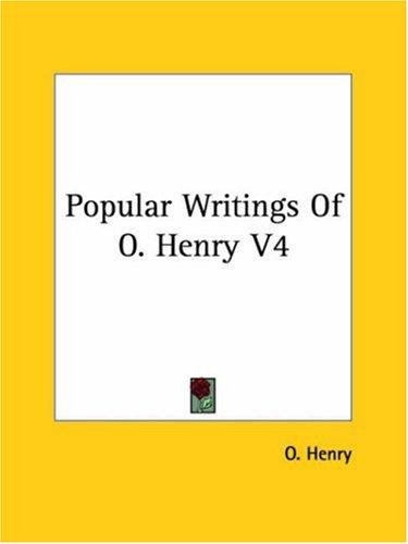 Popular Writings Of O. Henry V4 by O. Henry