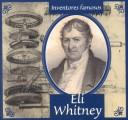 Eli Whitney (Gaines, Ann. Inventores Famosos.) by Ann Gaines