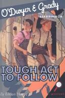 O'Dwyer & Grady Starring in Tough Act to Follow
