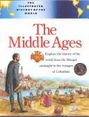 The Middle Ages (Illustrated History of the World) by Fiona MacDonald