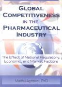 Global Competitiveness in the Pharmaceutical Industry