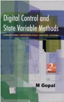 Digital Control and State Variable Methods. Conventional and Neuro-Fuzzy Control Systems by M. Gopal