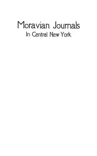Moravian journals relating to central New York, 1745-66 by Beauchamp, William Martin comp.