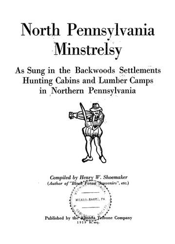 North Pennsylvania minstrelsy by Henry W. Shoemaker