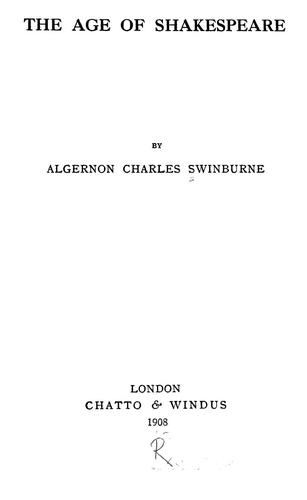 The age of Shakespeare by Algernon Charles Swinburne