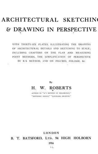 Architectural sketching and drawing in perspective by H. W. Roberts