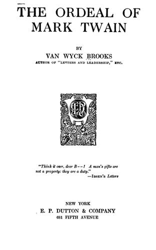 The ordeal of Mark Twain by Van Wyck Brooks