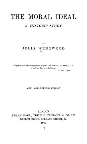 The Moral Ideal: A Historic Study by Julia Wedgwood