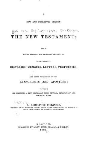 A new and corrected version of the New Testament by By Rodolphus Dickinson.