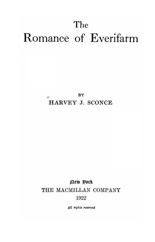 The romance of Everifarm by Harvey J. Sconce