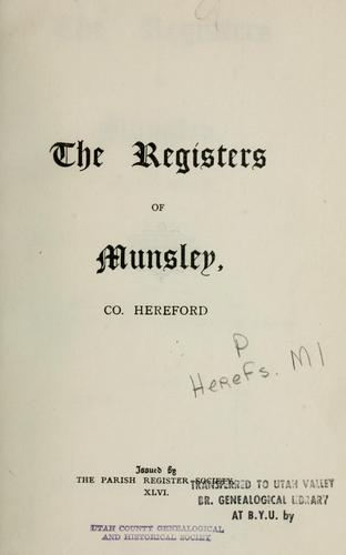The registers of Munsley, Co. Hereford. 1662-1812. by Munsley, Eng. (Parish)