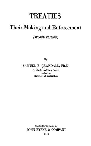 Treaties, their making and enforcement by Samuel B. Crandall