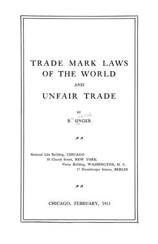 Trade mark laws of the world, and unfair trade by Singer, B.