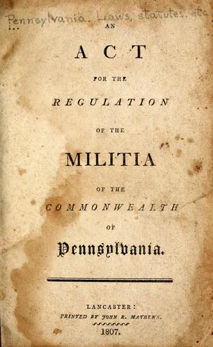 An act for the regulation of the militia of the Commonwealth of Pennsylvania.
