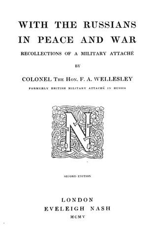With the Russians in peace and war by F. A. Wellesley