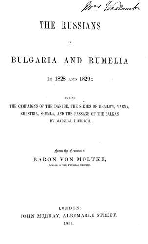 The Russians in Bulgaria and Rumelia in 1828 and 1829 by Helmuth Karl Bernhard Graf von Moltke
