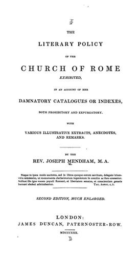 The literary policy of the Church of Rome exhibited by Joseph Mendham