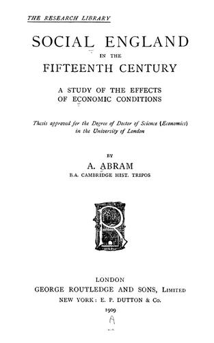 Social England in the fifteenth century by A. Abram