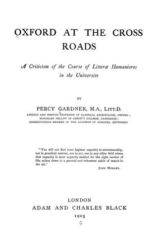 Oxford at the Crossroads: A Criticism of the Course of Litterae Humaniores in the University by Percy Gardner