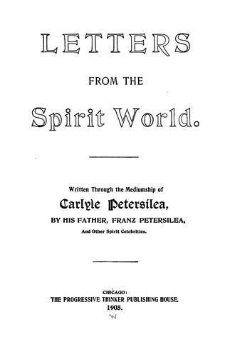 Letters From the Spirit World by Carlyle Petersilea