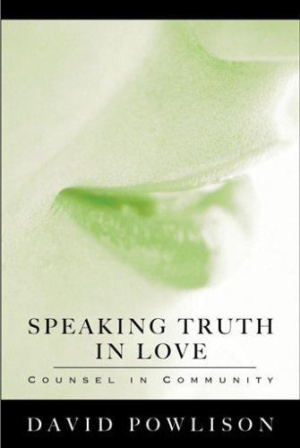 Speaking Truth in Love by Powlison, David