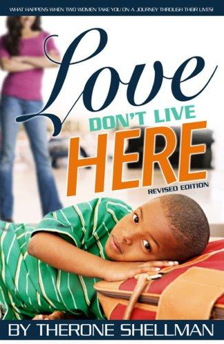 Love Don't Live Here by Therone Shellman
