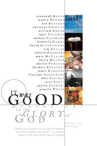 It was good: making art to the glory of God by Bustard, Ned