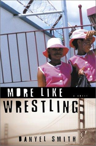 More like wrestling by Danyel Smith