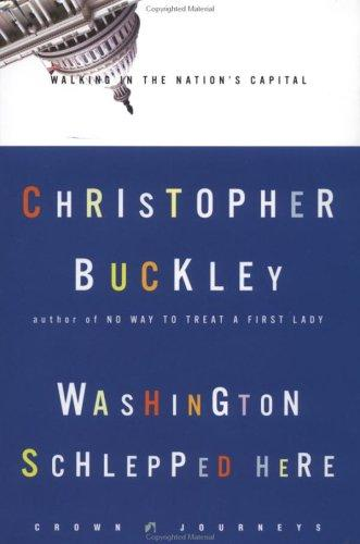 Washington schlepped here by Christopher Buckley
