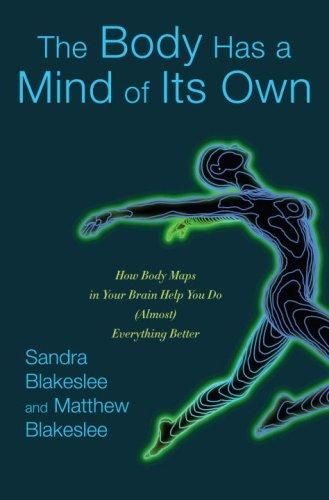 The body has a mind of its own by Sandra Blakeslee, Matthew Blakeslee