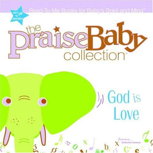 God Is Love (Praise Baby Board Book) by Big House Kids