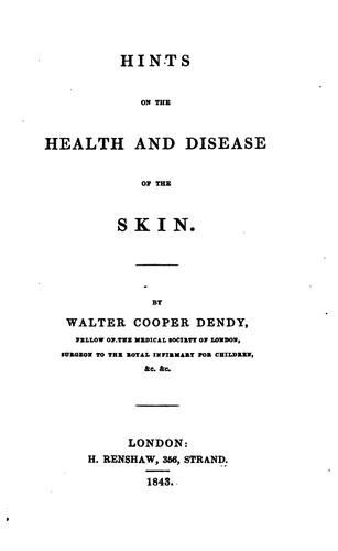 Hints on the health and disease of the skin by Walter Cooper Dendy