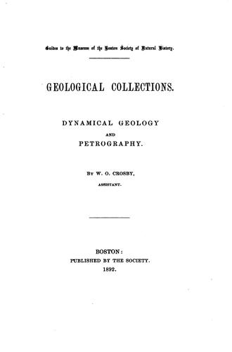 Geological Collections: Dynamical Geology and Petrography by William Otis Crosby