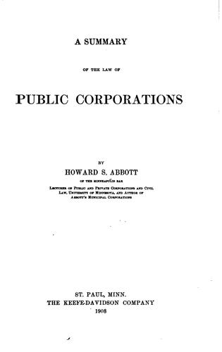 A Summary of the Law of Public Corporations by Howard Strickland Abbott