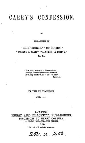Carry's confession, by the author of 'High Church' by Frederick William Robinson