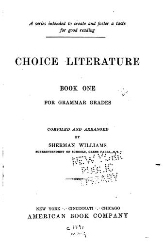 Choice Literature: ... for Grammar Grades by Sherman Williams