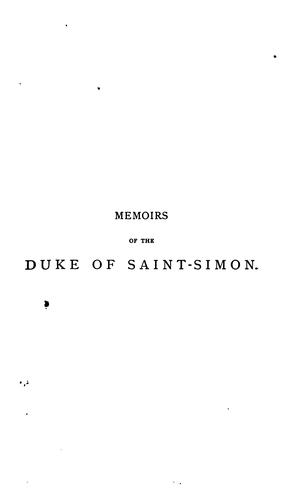 The memoirs of the duke of Saint Simon, abridged from the Fr. by B. St. John by Saint-Simon, Louis de Rouvroy duc de