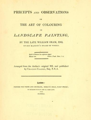 Precepts and observations on the art of colouring in landscape painting by William Oram